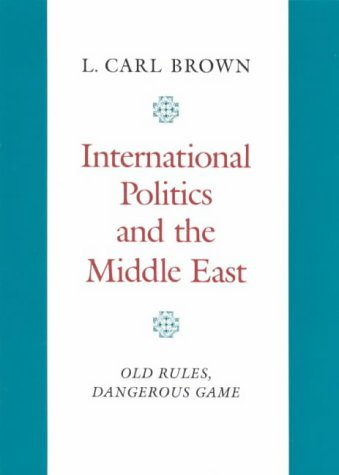 9781850430018: International Politics and the Middle East: Old Rules, Dangerous Game