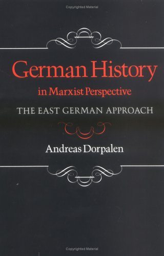 9781850430247: German History in Marxist Perspective: The East German Approach