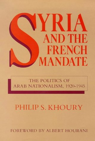 9781850430322: Syria and the French Mandate: Politics of Arab Nationalism, 1920-45