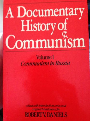 9781850430346: A Documentary History of Communism: Communism in Russia v. 1