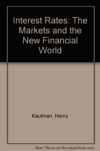 9781850430360: Interest Rates, the Markets, and the New Financial World.
