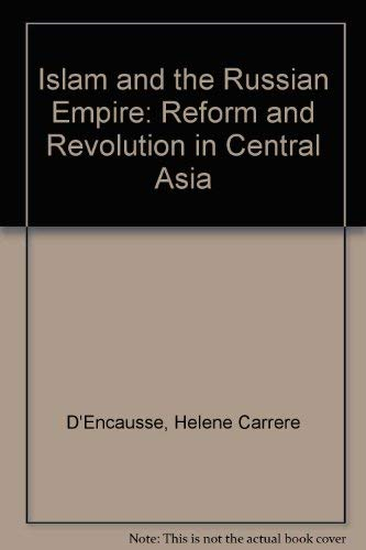 9781850430476: Islam and the Russian Empire: Reform and Revolution in Central Asia
