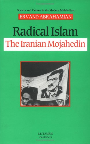 9781850430773: Radical Islam: Iranian Mojahedin (Society & Culture in the Modern Middle East)