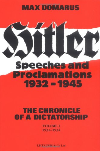 Hitler Speeches and Proclamations: 1932-34 v. 1 (Hardback)