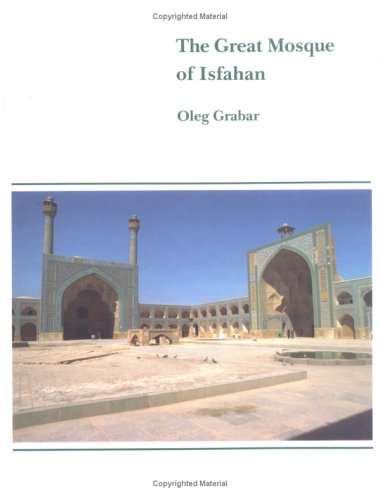 The Great Mosque of Isfahan: Grabar, Oleg
