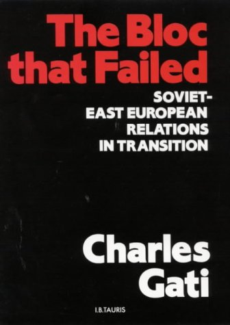 The Bloc That Failed: Soviet-East European Relations