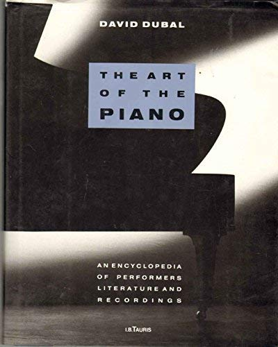 9781850432173: The Art of the Piano: Encyclopaedia of Performers, Literature and Recordings