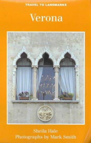 Verona (Travel to Landmarks Series): Sheila Hale