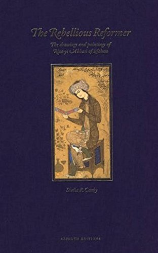 9781850432432: Rebellious Reformer: The Drawings and Paintings of Riza-yi 'Abbasi of Isfahan