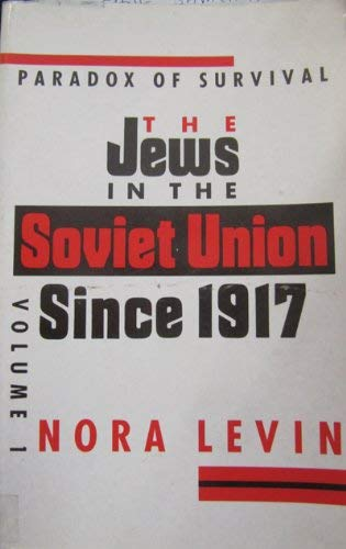 The Jews in the Soviet Union since 1917 Paradox of Survival *2 Volumes*: Levin, Nora