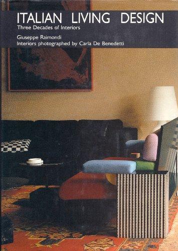 Italian Living Design: Three Decades of Interiors: Raimondi, Giuseppe