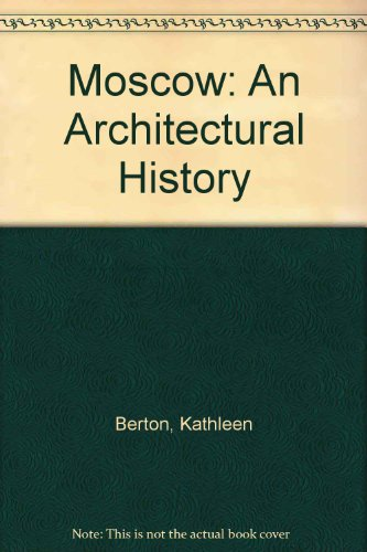 9781850432616: Moscow: An Architectural History