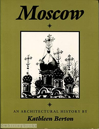 9781850432623: Moscow: An Architectural History