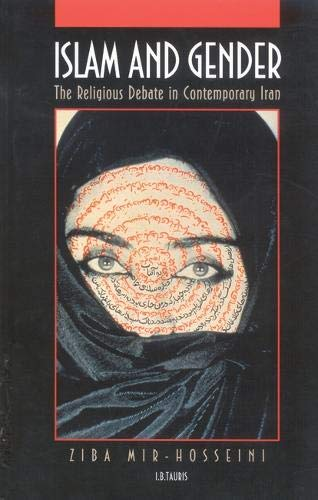 Islam and Gender: The Religious Debate in Contemporary Iran (Hardback): Ziba Mir-Hosseini