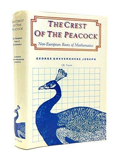 9781850432852: The Crest of the Peacock: Non-European Roots of Mathematics