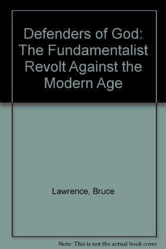 9781850432883: Defenders of God the Fundamentalist Revolt against the modern age