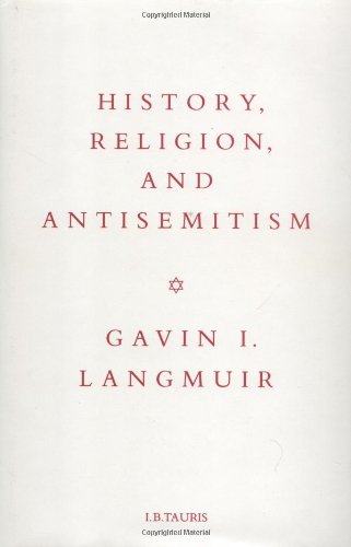 History, Religion and Antisemitism (Hardback): Gavin I. Langmuir