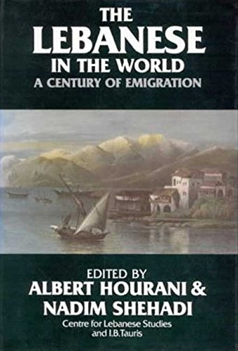 9781850433033: The Lebanese in the World: A Century of Emigration