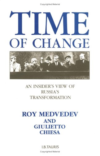 Time of Change: Insider s View of Russia s Transformation (Hardback): Ray Medvedev, Giuletto Chiesa