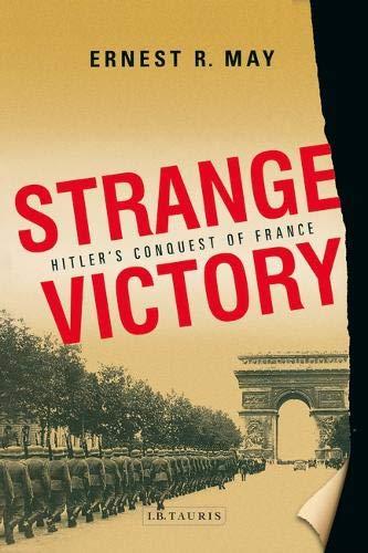 9781850433293: Strange Victory: Hitler's Conquest of France