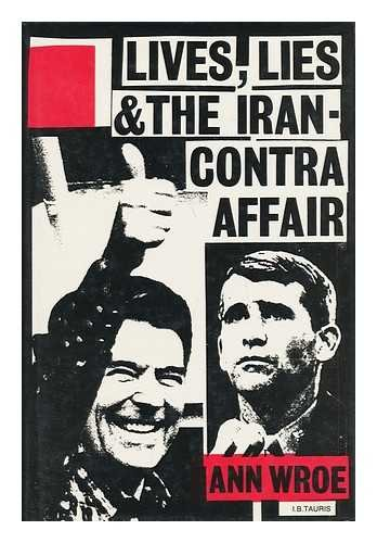 LIVES , LIES AND THE IRAN-CONTRA AFFAIR