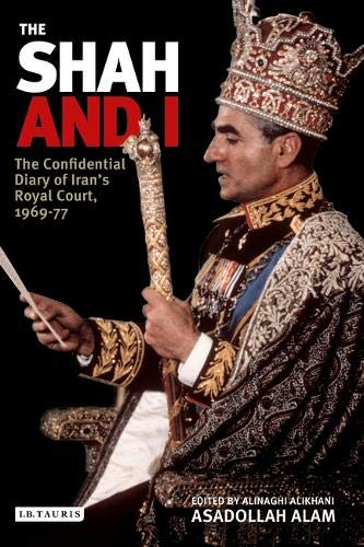 9781850433408: The Shah and I: Confidential Diary of Iran's Loyal Court, 1969-77