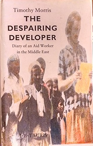 9781850433477: The Despairing Developer: Diary of an Aid Worker in the Middle East