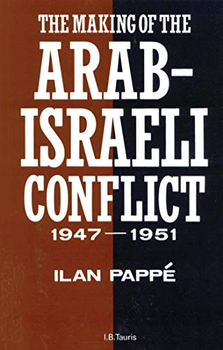 9781850433576: The Making of the Arab-Israeli Conflict, 1947-1951