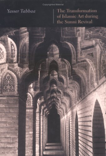 9781850433927: The Transformation of Islamic Art during the Sunni Revival