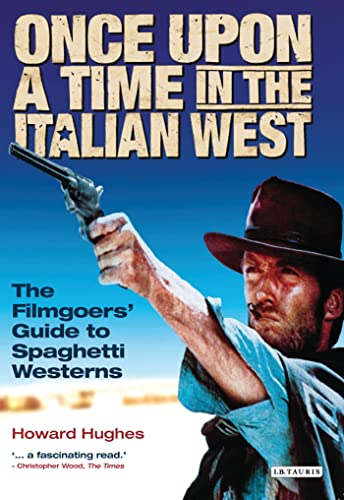 9781850434306: Once Upon a Time in the Italian West: A Filmgoer's Guide to Spaghetti Westerns