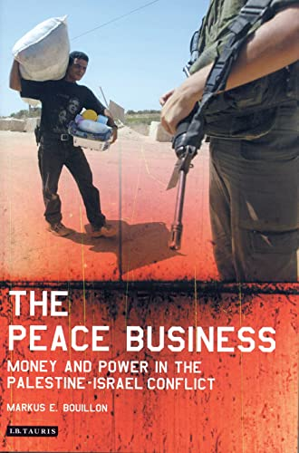 9781850434436: The Peace Business: Money and Power in the Palestine-Israel Conflict (Library of Modern Middle East Studies)