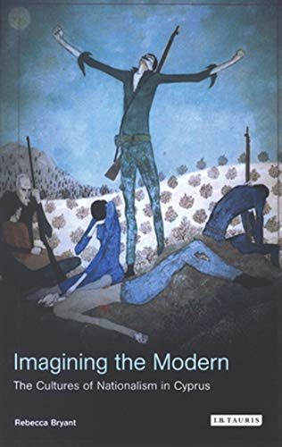 9781850434610: Imagining the Modern: The Cultures of Nationalism in Cyprus