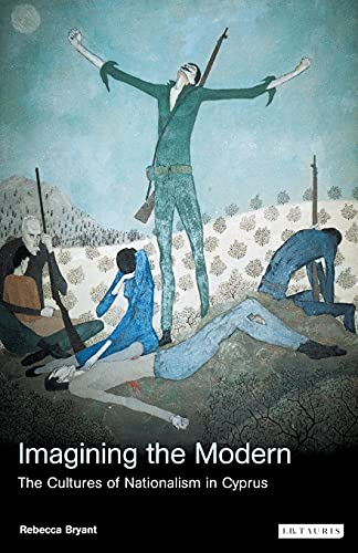9781850434627: Imagining the Modern: The Cultures of Nationalism in Cyprus