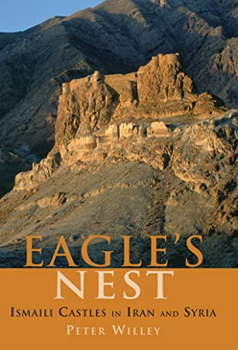 9781850434641: The Eagle's Nest: Ismaili Castles in Iran and Syria (Ismaili Heritage)