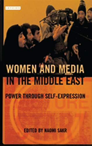 9781850434856: Women and Media in the Middle East: Power through Self-Expression (Library of Modern Middle East Studies)