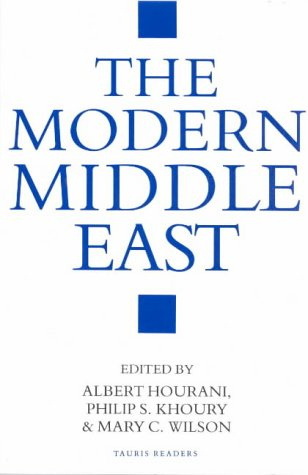 The Modern Middle East: A Reader: ALBERT HOURANI, PHILIP