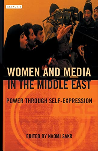 9781850435457: Women and Media in the Middle East: Power through Self-Expression (Library of Modern Middle East Studies)