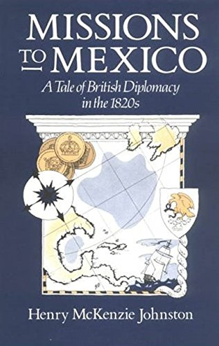 9781850435556: Missions to Mexico: A Tale of British Diplomacy in the 1820s