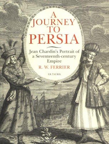 A Journey to Persia : Jean Chardin's: Chardin, Jean :