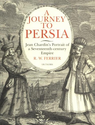 9781850435648: A Journey To Persia: Jean Chardin's Portrait of a Seventeenth-Century Empire