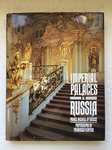 Imperial Palaces of Russia: Michael, Prince of Greece; Venturi, Francesco; Greece, Prince Michael ...