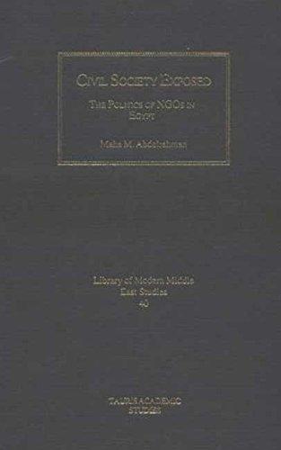 Civil Society Exposed: The Politics of Ngos: Abdelrahman, Maha M.
