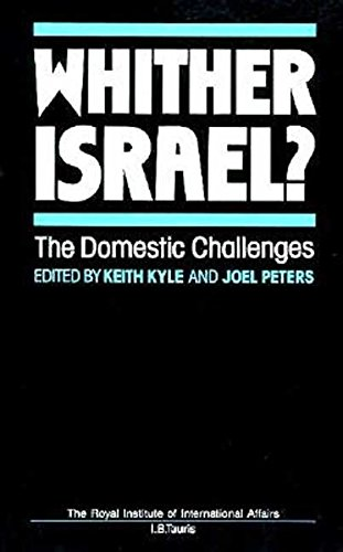 Whither Israel?: The Domestic Challenges: Kyle, Keith [Editor]; Peters, Joel [Editor];