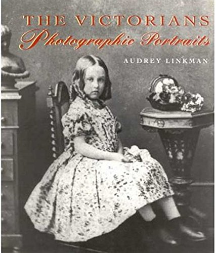 The Victorians: Photographic Portraits: Linkman, Audrey