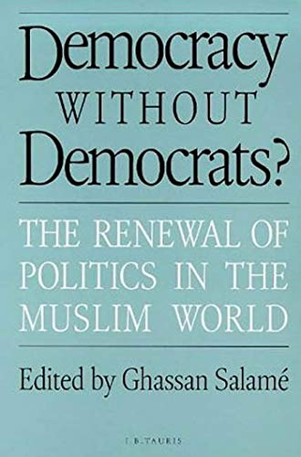 9781850437482: Democracy Without Democrats?: The Renewal of Politics in the Muslim World