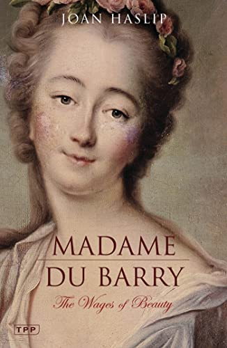 9781850437536: Madame Du Barry: The Wages of Beauty (Tauris Parke Paperbacks)