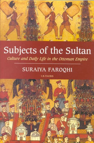 9781850437604: Subjects of the Sultan: Culture and Daily Life in the Ottoman Empire