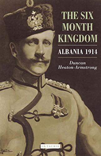 9781850437611: The Six Month Kingdom: Albania 1914