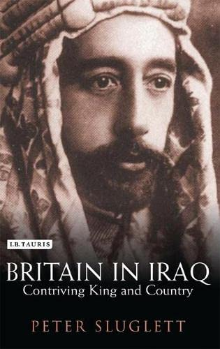 9781850437703: Britain in Iraq: Contriving King and Country (Library of Middle East History)