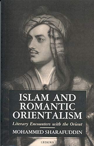9781850437857: Islam and Romantic Orientalism: Literary Encounters with the Orient